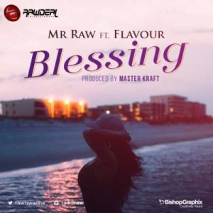 "Mr. Raw - ""Blessing"" f. Flavour (Prod. By Masterkraft)"